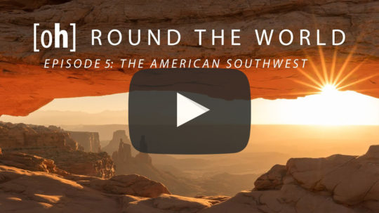 The American Southwest - [oh] ROUND THE WORLD 4K - Episode 5