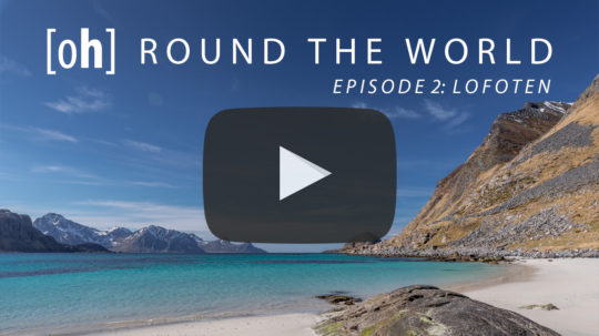 [oh] ROUND THE WORLD - Episode 2: Lofoten