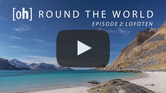 [oh] ROUND THE WORLD - Episode 2: Lofoten